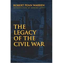 The Legacy of the Civil War by Robert Penn Warren and Howard Jones
