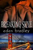 Breaking Skye (San Francisco Dom Series Book 2)