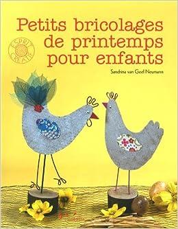 Petits Bricolages De Printemps Pour Enfants 9782350322803 Books