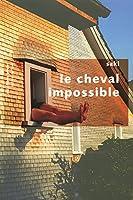 Le cheval impossible - NE - Pavillons poche