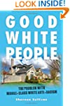 Good White People: The Problem with M...