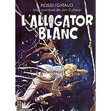 Une aventure de Jim Cutlass : L'alligator blancpar Jean Giraud