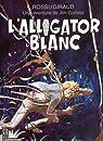 Jim Cutlass, tome 3 : L'Alligator blanc