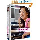 Informatik für Schule und Ausbildung - Lehr-und Lernbuch für Schule und Ausbildung: (Pearson Studium - Informatik...