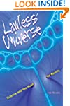 Lawless Universe: Science and the Hun...