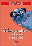 echange, troc Georgia Byng - Molly Moon, Tome 1 : Molly Moon et le livre magique de l'hypnose