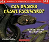 Can Snakes Crawl Backwards? Scholastic Q & A: Reptiles (Scholastic Question & Answer) (0439193818) by Berger, Melvin