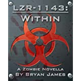 LZR-1143: Within (A Zombie Novella)