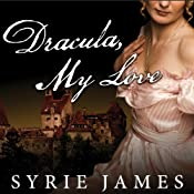 Dracula, My Love: The Secret Journals of Mina Harker | [Syrie James]
