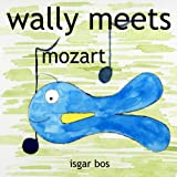wally meets mozart (wallymeets... Book 2) ~ isgar bos