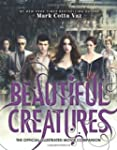 Beautiful Creatures The Official Illu...