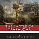 The Greatest Battles in History: The Battle of Trafalgar Audiobook by  Charles River Editors Narrated by James McSorley