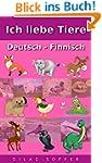 Ich liebe Tiere Deutsch - Finnisch (C...