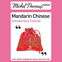 Michel Thomas Method: Mandarin Chinese Introductory Course (       UNABRIDGED) by Harold Goodman Narrated by Harold Goodman