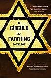 El circulo de farthing/ Farthing (Linea Maestra) (Spanish Edition) (8498003601) by Walton, Jo
