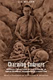 Charming Cadavers: Horrific Figurations of the Feminine in Indian Buddhist Hagiographic Literature (Women in Culture and Society)