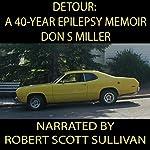 Detour: A 40-Year Epilepsy Memoir | Don Miller