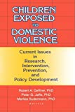 img - for Children Exposed to Domestic Violence: Current Issues in Research, Intervention, Prevention, and Policy Development book / textbook / text book