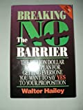 Breaking the No Barrier: The Billion Dollar Battle Plan Battle Plan for Getting to Yes (1882306007) by Walter Hailey