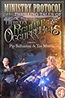 Ministry Protocol: Thrilling Tales of the Ministry of Peculiar Occurrences (English Edition)
