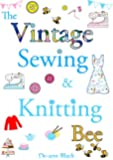 THE VINTAGE SEWING & KNITTING BEE (Sewing, Knitting & Baking series Book 5)