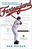 Fantasyland: A Sportswriters Obsessive Bid to Win the Worlds Most Ruthless Fantasy Baseball
