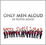 Only Men Aloud In Festive Mood by Only Men Aloud (2011) Audio CD