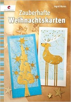 Zauberhafte weihnachtskarten ingrid moras b cher - Weihnachtskarten amazon ...