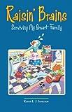 Raisin' Brains: Surviving My Smart Family