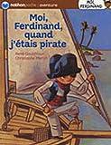 echange, troc René Gouichoux, Christophe Merlin - Moi, Ferdinand, quand j'étais pirate