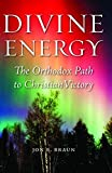 img - for Divine Energy: The Orthodox Path to Christian Victory by Fr. Jon Braun (2016-01-30) book / textbook / text book