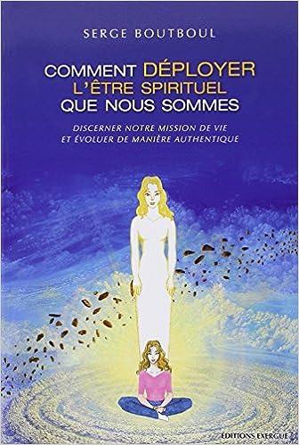 Comment déployer l'être spirituel que nous sommes... 511qbDbS0bL._SX334_BO1,204,203,200_