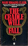 The Cradle Will Fall (0006162738) by MARY HIGGINS CLARK