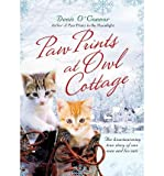 img - for By Denis O'Connor Paw Prints at Owl Cottage: The Heartwarming True Story of One Man and His Cats (1st Edition) book / textbook / text book