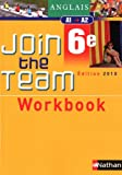 Anglais 6e Join the Team 6e A1-A2 : Workbook