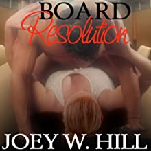 Board Resolution (       UNABRIDGED) by Joey W. Hill Narrated by G.C. VonCloudts