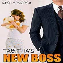 Tabitha's New Boss: ABDL Ageplay Erotica (       UNABRIDGED) by Misty Brock Narrated by Sierra Kline