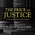 The Price of Justice: A True Story of Greed and Corruption (       UNABRIDGED) by Laurence Leamer Narrated by Malcolm Hillgartner