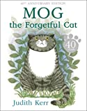 Mog the Forgetful Cat (Mog 40th Anniversary) Judith Kerr