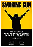 img - for Smoking Gun, The Nation on Watergate, 1952-2010 book / textbook / text book