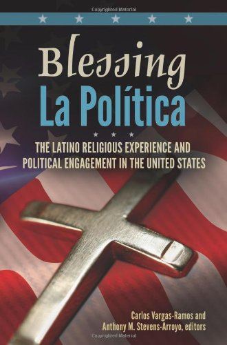 Blessing La Política: The Latino Religious Experience and Political Engagement in the United States