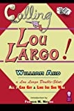 img - for Calling Lou Largo! book / textbook / text book
