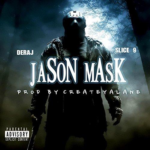 Jason Mask (feat. Deraj & Slice 9) [Explicit]