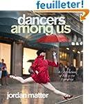 Dancers Among Us: A Celebration of Jo...