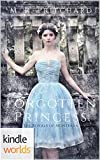 The Royals of Monterra: Forgotten Princess (Kindle Worlds Novella)