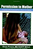 img - for By Denise Punger Permission to Mother: Going Beyond the Standard-of-Care to Nurture Our Children [Paperback] book / textbook / text book