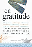 Todd Aaron Jensen On Gratitude: Sheryl Crow, Jeff Bridges, Alicia Keys, Daryl Hall, Ray Bradbury, Anna Kendrick, B.B. King, Elmore Leonard, Deepak Chopra, and 42 More Celebrities Share What They're Most Thankful for