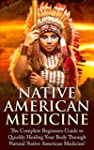 Native American Healing: The Complete...