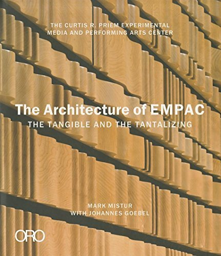 The Architecture of EMPAC: THE TANGIBLE AND THE TANTALIZING: THE CURTIS R. PRIEM EXPERIMENTAL MEDIA AND PERFORMING ART CENTER by Mistur, Mark (2011) Hardcover