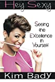 img - for Hey Sexy: Seeing the EXcellence in Yourself book / textbook / text book